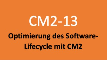 Kurs 13: Optimierung des Software-Lifecycle mit CM2