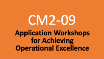 Course 09: Application Workshops for Achieving Operational Excellence