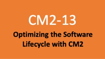 Course 13: Optimization of the Software Lifecycle with CM2